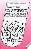 Comportamento interpersonale. La psicologia dell'interazione sociale