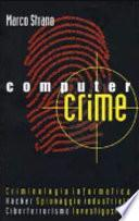 Computer crime. Manuale di criminologia informatica
