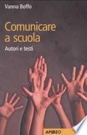 Comunicare a scuola. Autori e testi
