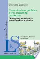 Comunicazione pubblica e web marketing territoriale. Dimensione partecipativa e pianificazione strategica