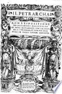Con L'Espositione D'Alessandro Vellutello Di Novo Ristampato Con Le Figure A I Triomphi, Et Con Piu Cose Utili In Varii Luoghi Aggiunte