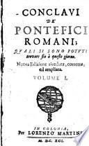 Conclavi dei pontefici romani quali si sono potuti fin a questo giorno. Nuova ed