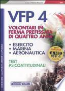 Concorsi per VFP 4. Volontari in ferma prefissata di quattro anni. Esercito, marina, aeronautica. Test psicoattitudinali