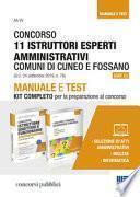 Concorso 11 istruttori esperti amministrativi Comuni di Cuneo e Fossano (Cat. C). Manuale e test. Kit completo per la preparazione al concorso
