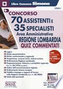 Concorso 70 assistenti e 35 specialisti. Area amministrativa. Regione Lombardia. Quiz commentati