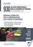 Concorso 930 allievi marescialli della Guardia di Finanza (G.U. 3 marzo 2020, n. 18). Manuale completo per la preparazione alle prove del concorso