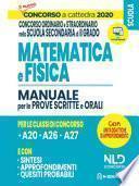 Concorso a Cattedra 2020: Matematica e Fisica per il concorso ordinario e straordinario nella scuola secondaria di II grado. Manuale per prove scritte e orali classi