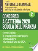 Concorso a cattedra 2020 Scuola dell'infanzia – Volume 2. Esercizi pratici di progettazione curriculare e realizzazione interdisciplinare per UDA