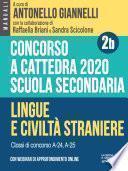 Concorso a cattedra 2020. Scuola secondaria – Vol. 2b. Lingue e civiltà straniere. Classi di concorso A-24, A-25