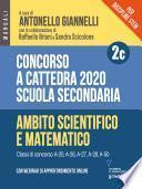 Concorso a cattedra 2020. Scuola secondaria – Vol. 2c. Ambito scientifico e matematico. Classi di concorso A-20, A26, A-27, A-28, A-50