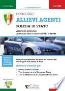 Concorso allievi agenti polizia di Stato. Manuale per la preparazione alle selezioni