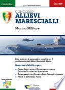 Concorso allievi marescialli. Marina militare. Manuale per la preparazione alle selezioni