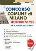 Concorso Comune di Milano. Materie comuni vari profili. Per la prova scritta e orale