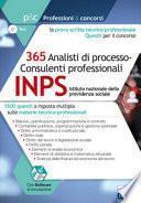 Concorso INPS 2017. 365 analisti di processo-consulenti professionali. 1500 quesiti a risposta multipla sulle materie tecnico-professionali