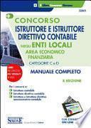 Concorso istruttore e istruttore direttivo contabile negli enti locali. Area economico finanziaria. Categorie C e D. Con espansione online