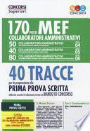 Concorso MEF. 170 collaboratori amministrativi. 40 tracce per la preparazione alla prima prova scritta elaborate secondo le indicazioni previste nel bando di concorso