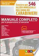 Concorso per 546 allievi marescialli dell'arma dei carabinieri. Manuale completo