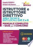 Concorso per istruttore e istruttore direttivo area tecnica enti locali. Categorie C e D. Manuale completo + quiz per la preparazione al concorso