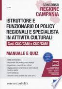 Concorso Regione Campania. Istruttore e funzionario di policy regionali e specialista in attività culturali Cod. CUC/CAM e CUD/CAM. Manuale e quiz