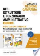 Concorso Regione Campania. Kit istruttore e funzionario amministrativo (Cat. C1 e D1). Profilo AMC/CAM e AMD/CAM. Manuale completo e quiz commentati per la preparazione alle prove