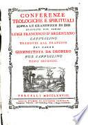Conferenze teologiche e spirituali sopra le grandezze di Dio composte dal padre Luigi Francesco d'Argentano cappuccino tradotte dal francese dal padre Giambattista da Dronero pur cappuccino