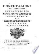 Confutazioni di alcuni errori del dottore Bernardino Zannetti nella storia del regno de Longobardi distribute in sei lettere