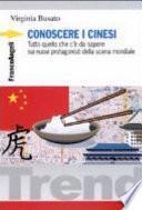 Conoscere i cinesi. Tutto quello che c'è da sapere sui nuovi protagonisti della scena mondiale