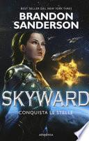 Conquista le stelle. Skyward