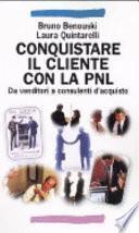 Conquistare il cliente con la PNL. Da venditori a consulenti d'acquisto con la programmazione neuro linguistica