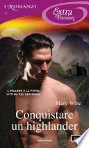 Conquistare un highlander (I Romanzi Extra Passion)
