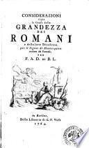 Considerazioni sopra le cause della grandezza dei Romani e della loro decadenza per il signor di Montesquieu