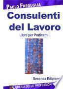 Consulenti del lavoro. Libro per praticanti