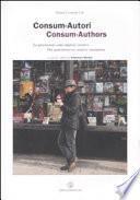 Consum-Autori. Le generazioni come imprese creative-Consum-Authors. The generations as creative enterprises