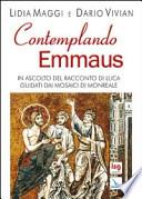 Contemplando Emmaus. In ascolto del racconto di Luca guidati dai mosaici di Monreale