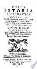 Contenente La Sesta Parte della Storia del IV. Secolo della Chiesa