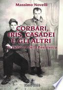 Corbari, Iris, Casadei e gli altri