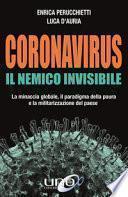 Coronavirus. Il nemico invisibile. La minaccia globale, il paradigma della paura e la militarizzazione del paese
