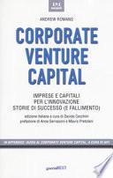 Corporate venture capital. Imprese e capitali per l'innovazione. Storie di successo (e fallimento)
