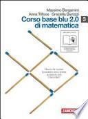Corso base blu 2.0 di matematica. Volume 3. Con espansione online. Per le Scuole superiori