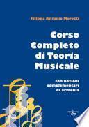 Corso completo di teoria musicale. Con nozioni complementari di armonia