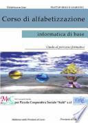 Corso di alfabetizzazione informatica di base. Guida al percorso formativo