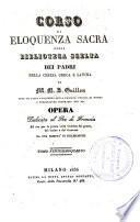 Corso di eloquenza sacra ossia biblioteca scelta dei padri della chiesa greca e latina