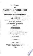 Corso di filosofia sperimentale e di belle lettere in generale; o sia, Lezioni intorno alla scienza dell'umano pensiere ed all'amena letteratura