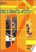 Corso di ginnastica artistica. Corpo libero, trave, parallele simmetriche, salto, volteggio, coreografia