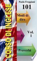 Corso di Inglese: 101 Modi di Dire & Proverbi (Volume 1)