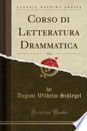 Corso Di Letteratura Drammatica, Vol. 3 (Classic Reprint)