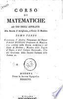 Corso di matematiche ad uso degli aspiranti alla Scuola d'artiglieria e genio di Modena tomo primo [-quinto] ...