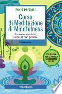 Corso di Meditazione di Mindfulness. Conosco, conduco, calmo il mio pensare. Con 8 brani per la pratica da scaricare online
