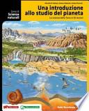 Corso di scienze naturali. Una introduzione allo studio del pianeta. Con espansione online. Per le Scuole superiori