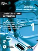 Corso di sistemi automatici. Per le articolazioni elettrotecnica, elettronica e automazione degli Istituti Tecnici settore tecnologico